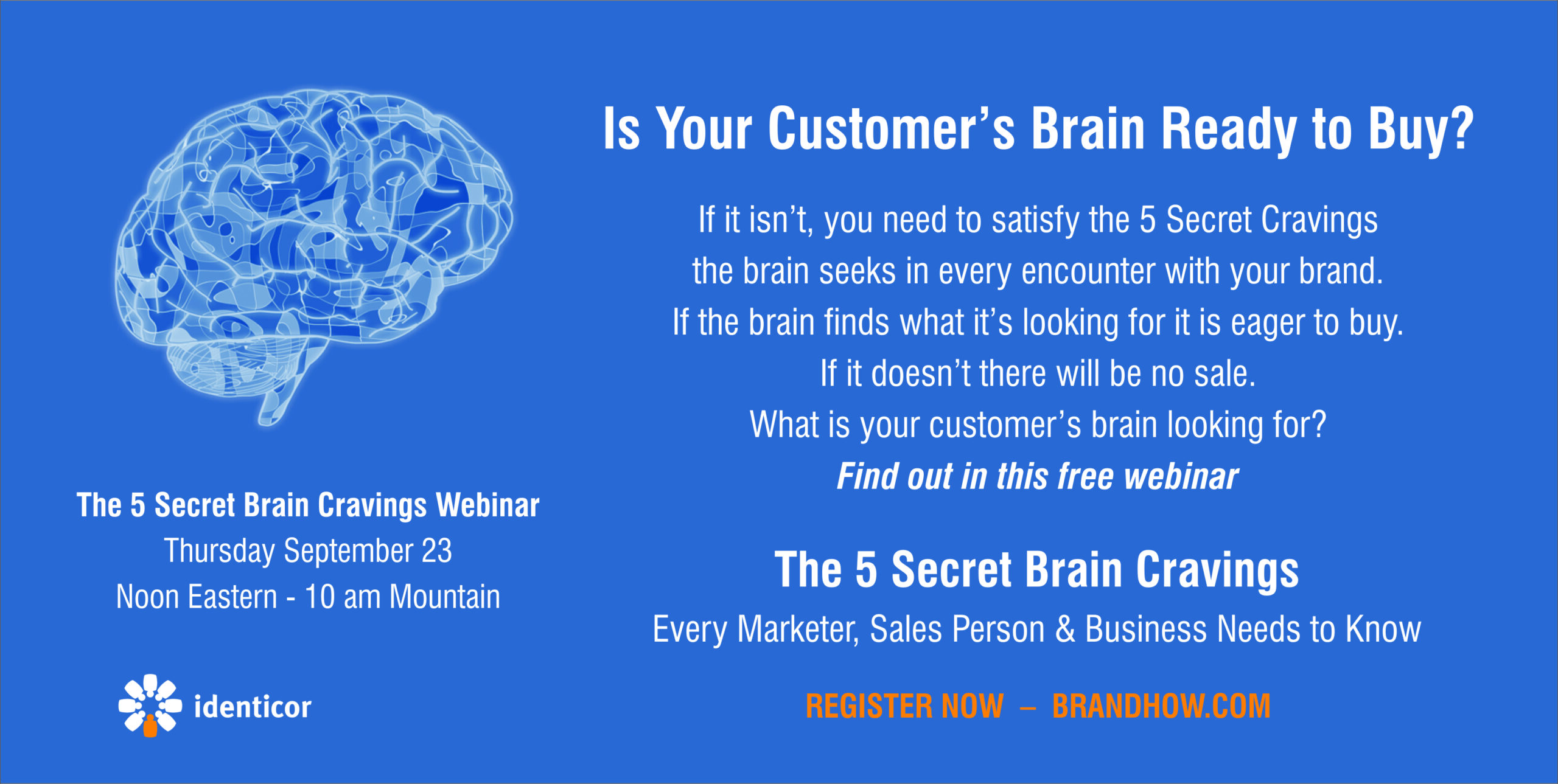 The 5 Secret Brain Cravings – Every Marketer, Sales Person & Business Needs to Know