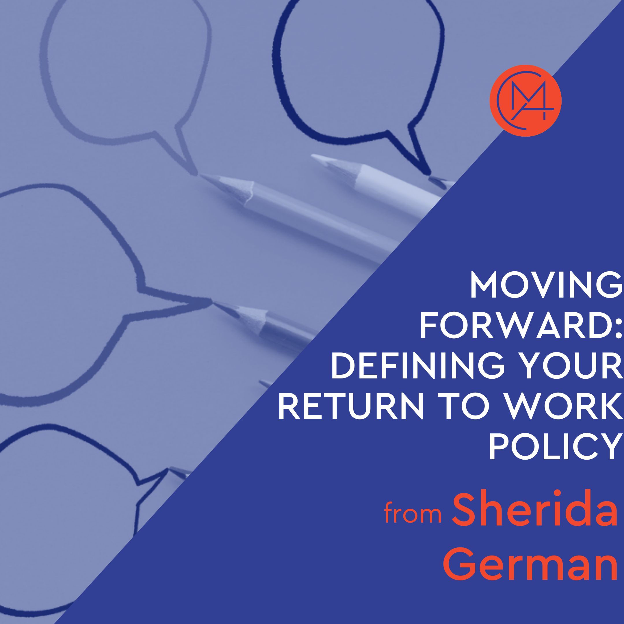 Moving Forward at Work: Defining your Return to Work Policy